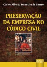 Capa do livro: Preservação da Empresa no Código Civil Brasileiro, Carlos Alberto Farracha de Castro