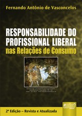 Capa do livro: Responsabilidade do Profissional Liberal nas Relações de Consumo, Fernando Antônio de Vasconcelos