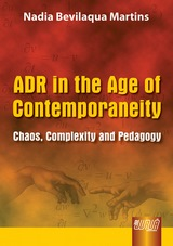 Capa do livro: ADR IN THE AGE OF CONTEMPORANEITY - Chaos, Complexity and Pedagogy, Nadia Bevilaqua Martins