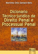 Capa do livro: Dicionário Técnico-jurídico de Direito Penal e Processual Penal, Martinho Otto Gerlack Neto