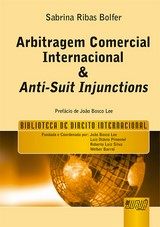 Capa do livro: Arbitragem Comercial Internacional & Anti-Suit Injunctions, Sabrina Ribas Bolfer