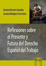 Capa do livro: Reflexiones sobre el Presente y Futuro del Derecho Español del Trabajo, Germán Barreiro González y Susana Rodriguez Escanciano