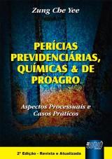 Capa do livro: Perícias Previdenciárias, Químicas & de Proagro, Zung Che Yee