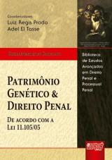 Capa do livro: Patrimônio Genético e Direito Penal, Gisele Mendes de Carvalho - Coordenadores: Luiz Regis Prado e Adel El Tasse