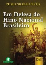 Capa do livro: Em Defesa do Hino Nacional Brasileiro, Pedro Nicolau Pinto