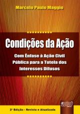 Capa do livro: Condições da Ação - Com Ênfase à Ação Civil Pública para a Tutela dos Interesses Difusos, Marcelo Paulo Maggio