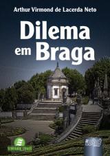 Capa do livro: Dilema em Braga, Arthur Virmond de Lacerda Neto