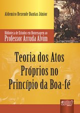 Capa do livro: Teoria dos Atos Próprios no Princípio da Boa-Fé, Aldemiro Rezende Dantas Júnior