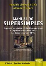 Capa do livro: Manual do SuperSimples - Comentários à Lei Geral das Microempresas e Empresas de Pequeno Porte, Renaldo Limiro da Silva e Alexandre Limiro