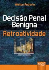 Capa do livro: Decisão Penal Benigna - Retroatividade, Welton Roberto