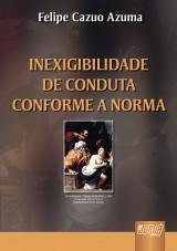 Capa do livro: Inexigibilidade de Conduta Conforme a Norma, Felipe Cazuo Azuma