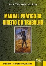 Capa do livro: Manual Prático de Direito do Trabalho, Jair Teixeira dos Reis