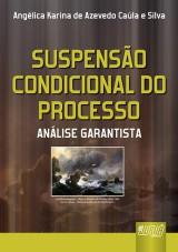 Capa do livro: Suspensão Condicional do Processo, Angélica Karina de Azevedo Caúla e Silva