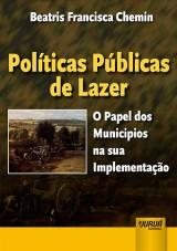 Capa do livro: Políticas Públicas de Lazer, Beatris Francisca Chemin
