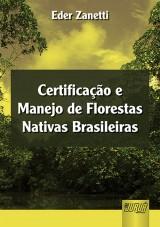 Capa do livro: Certificação e Manejo de Florestas Nativas Brasileiras, Eder Zanetti