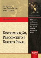 Capa do livro: Discriminação, Preconceito e Direito Penal - Biblioteca de Estudos Avançados Luiz Regis Prado e Adel El Tasse, Josiane Pilau Bornia
