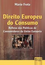 Capa do livro: Direito Europeu do Consumo, O, Mario Frota