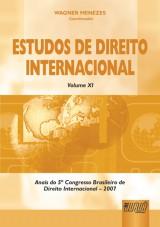 Capa do livro: Estudos de Direito Internacional - Volume XI - Anais do 5º Congresso Brasileiro de Direito Internacional — 2007, Coordenador: Wagner Menezes
