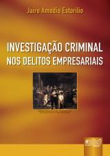 Capa do livro: Investigação Criminal nos Delitos Empresariais, Jairo Amodio Estorilio