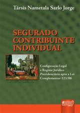 Capa do livro: Segurado Contribuinte Individual, Társis Nametala Sarlo Jorge