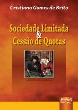 Capa do livro: Sociedade Limitada & Cessão de Quotas, Cristiano Gomes de Brito