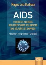 Capa do livro: AIDS - O Direito e Algumas Reflexões sobre seu Impacto nas Relações de Emprego, Magno Luiz Barbosa