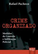Capa do livro: Crime Organizado - Medidas de Controle e Infiltração, Rafael Pacheco