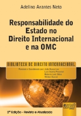 Capa do livro: Responsabilidade do Estado no Direito Internacional e na OMC - Prefácio de Luiz Olavo Baptista - Biblioteca de Direito Internacional, Adelino Arantes Neto