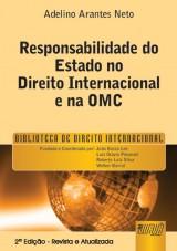 Capa do livro: Responsabilidade do Estado no Direito Internacional e na OMC - Prefácio de Luiz Olavo Baptista, Adelino Arantes Neto