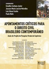 Capa do livro: Apontamentos Críticos para o Direito Civil Brasileiro Contemporâneo, Coords.: Eroulths Júnior, Jussara Meirelles, Luiz Fachin, Paulo Nalin