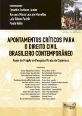 Capa do livro: Apontamentos Críticos para o Direito Civil Brasileiro Contemporâneo, Coordenadores: Eroulths Júnior, Jussara Meirelles, Luiz Fachin e Paulo Nalin