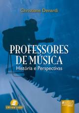Capa do livro: Professores de Música - História e Perspectivas, Christiane Denardi