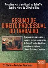 Capa do livro: Resumo de Direito Processual do Trabalho, Rosalina Maria de Quadros Scheffer e Sandra Mara de Oliveira Dias