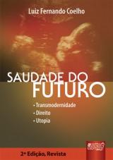 Capa do livro: Saudade do Futuro - • Transmodernidade • Direito • Utopia, Luiz Fernando Coelho