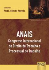 Capa do livro: Anais - Congresso Internacional de Direito do Trabalho e Processual do Trabalho, Coordenador: André Jobim de Azevedo