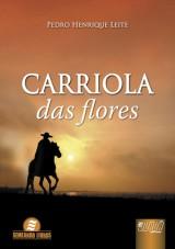 Capa do livro: Carriola das Flores, Pedro Henrique Leite