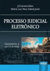 Capa do livro: Processo Judicial Eletrônico - Comentários à Lei 11.419/06, J.E. Carreira Alvim e Silvério Luiz Nery Cabral Junior