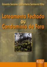 Capa do livro: Loteamento Fechado ou Condomínio de Fato, Eduardo Sócrates Castanheira Sarmento Filho