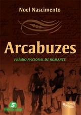 Capa do livro: Arcabuzes, Noel Nascimento