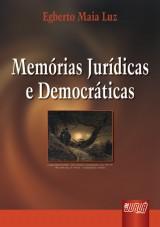 Capa do livro: Memórias Jurídicas e Democráticas, Egberto Maia Luz