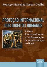 Capa do livro: Proteção Internacional dos Direitos Humanos, Rodrigo Meirelles Gaspar Coelho