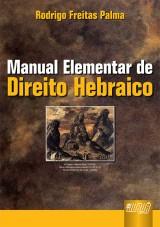 Capa do livro: Manual Elementar de Direito Hebraico, Rodrigo Freitas Palma