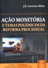 Capa do livro: Ação Monitória - E Temas Polêmicos da Reforma Processual, J.E. Carreira Alvim