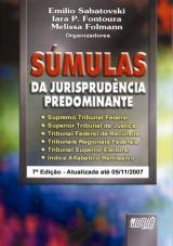 Capa do livro: Súmulas da Jurisprudência Predominante - 7ª Edição - Atualizada até 05/11/2007, Organizadores: Emilio Sabatovski, Iara P. Fontoura e Melissa Folmann