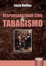 Capa do livro: Responsabilidade Civil & Tabagismo - Pref�cio de Donaldo Armelin, L�cio Delfino