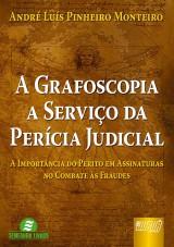 Capa do livro: Grafoscopia a Serviço da Perícia Judicial, A - A Importância do Perito em Assinaturas no Combate às Fraudes, André Luís Pinheiro Monteiro