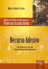 Capa do livro: Recurso Adesivo - Um Exame à Luz da Teoria Geral dos Recursos, Mônica Bonetti Couto