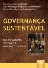 Capa do livro: Governança Sustentável, Francisco C. Duarte, Luiz H. U. Cademartori e Sérgio U. Cademartori