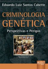 Capa do livro: Criminologia Genética, Eduardo Luiz Santos Cabette