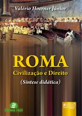 Capa do livro: Roma - Civilização e Direito (Síntese Didática), Valério Hoerner Júnior